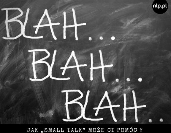 """Jak """"small talk"""" może Ci pomóc _"""